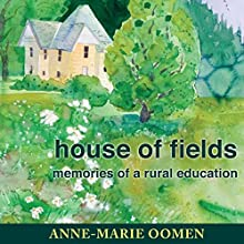 House of Fields: Memories of a Rural Education: Great Lakes Books Series Audiobook by Anne-Marie Oomen Narrated by Sally Martin