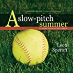 A Slow-Pitch Summer: My Rookie Senior...