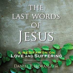 The Last Words of Jesus Audiobook