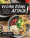Vegan Bowl Attack!: More than 100 One...