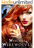 Witches & Werewolves: A Sacred Oath