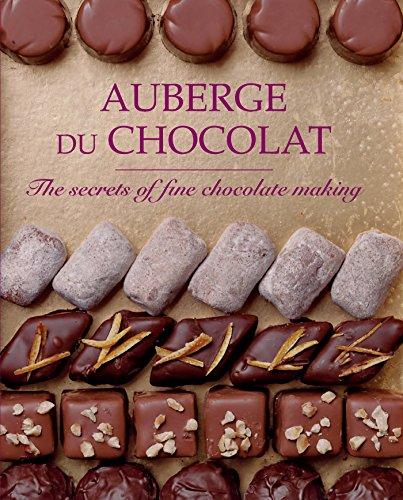 Auberge du Chocolate: The Secrets of Fine Chocolate Making by Anne Scott, Ian Scott