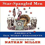 Star-Spangled Men: America's Ten Worst Presidents | [Nathan Miller]