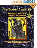 Fretboard Logic SE: The Reasoning Behind the Guitar's Unique Tuning Plus Chords Scales and Arpeggios Complete(2 Volumes)