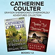 Grayson Sherbrooke's Otherworldly Adventures Collection, Books 1-2: The Strange Visitation at Wolffe Hall, The Resident Evil at Blackthorn Manor   Catherine Coulter