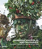 img - for Mummers, Maypoles and Milkmaids: A Journey Through the English Ritual Year book / textbook / text book