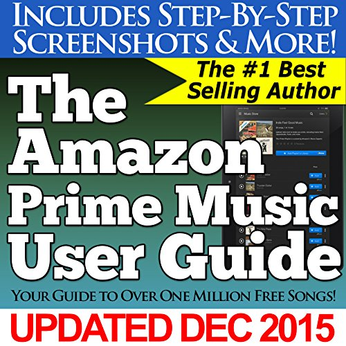 The Amazon Prime Music User Guide (Your Guide to Over One Million Free Songs) PDF