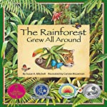 The Rainforest Grew All Around | Susan K. Mitchell