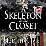 A Skeleton in the Closet: A Kate Lawrence Mystery, Book 3 (       UNABRIDGED) by Judith K. Ivie Narrated by Molly Elston