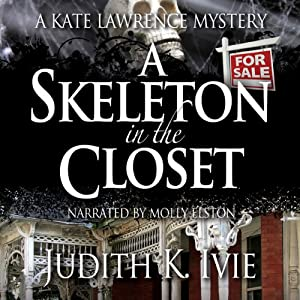 A Skeleton in the Closet: A Kate Lawrence Mystery, Book 3 | [Judith K. Ivie]