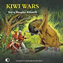 Kiwi Wars (       UNABRIDGED) by Gary Douglas Kilworth Narrated by Terry Wale