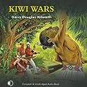 Kiwi Wars (       UNABRIDGED) by Gary Douglas Kilworth Narrated by Terry Wale