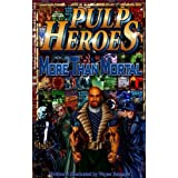 Pulp Heroes - More Than Mortal ~ Wayne Reinagel