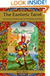 The Esoteric Tarot: Ancient Sources R...