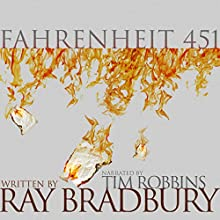 Fahrenheit 451 Audiobook by Ray Bradbury Narrated by Tim Robbins