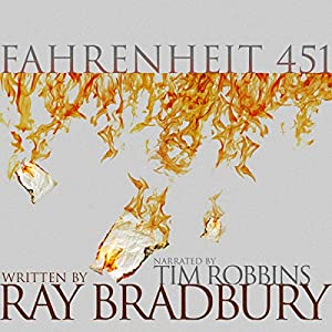 Fahrenheit 451 (       UNABRIDGED) by Ray Bradbury Narrated by Tim Robbins