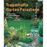 Traumhafte Garten Paradiese. 250 neue Ideen fr schneres Wohnen im Freien: Terrassen, Gartenhfe, Vorgrtenvon &#34;Joan Clifton&#34;