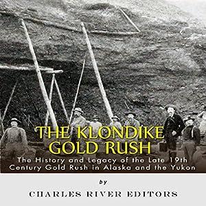 The Klondike Gold Rush Audiobook