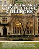 img - for Guide to the Most Competitive Colleges (Barron's Guide to the Most Competitive Colleges) book / textbook / text book