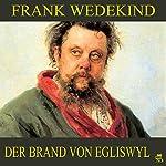 Der Brand von Egliswyl | Frank Wedekind