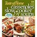 Taste of Home: Casseroles, Slow Cooker, and Soups: Casseroles, Slow Cooker, and Soups: 536 Family Pleasing Recipes
