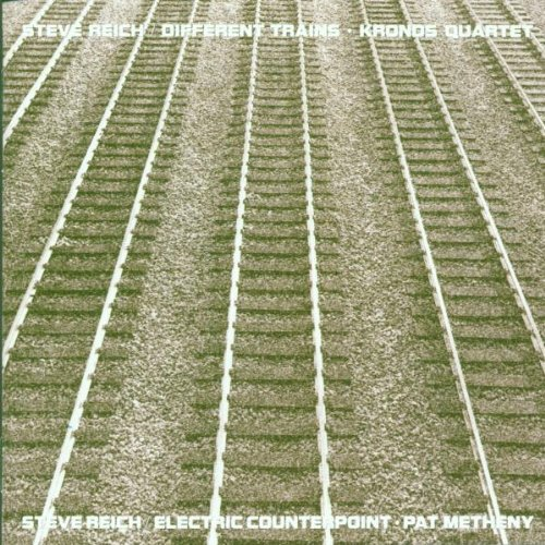Reich: Different Trains, Electric Counterpoint