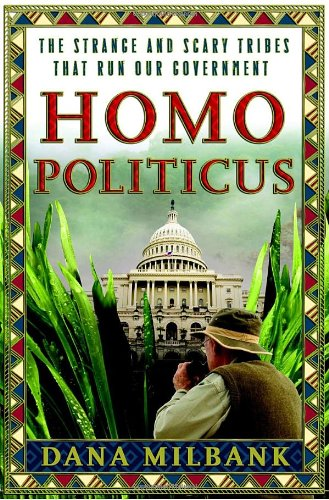 Homo Politicus: The Strange and Scary Tribes that Run Our Government