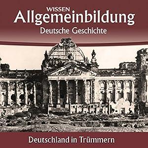 Deutschland in Trümmern (Reihe Allgemeinbildung) Hörbuch