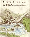 Boy, a Dog and a Frog (0001950711) by Mayer, Mercer