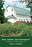Food, Farming, and Sustainability: Readings in Agricultural Law