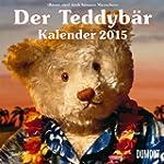 Der Teddyb�r - Kalender 2015: B�ren s...