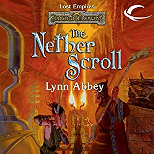 The Nether Scroll: Forgotten Realms: Lost Empires, Book 4 | [Lynn Abbey]