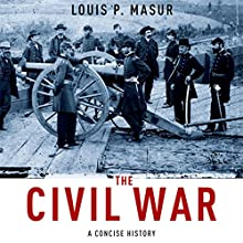 The Civil War: A Concise History | Livre audio Auteur(s) : Louis P. Masur Narrateur(s) : Lance Guest