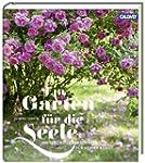 Ein Garten f�r die Seele: Die sch�nst...