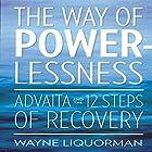 The Way Of Powerlessness Hörbuch von Wayne Liquorman Gesprochen von: Lee Eric Smith