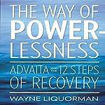 The Way Of Powerlessness | Wayne Liquorman