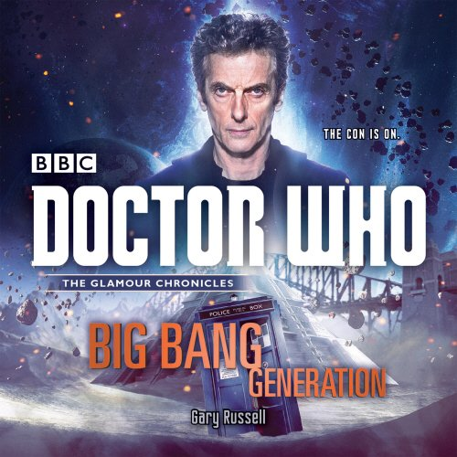 Doctor Who: Big Bang Generation (The Glamour Chronicles #2)