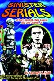 img - for Sinister Serials of Boris Karloff, Bela Lugosi and Lon Chaney, Jr. book / textbook / text book