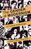 img - for The Gender of Modernism: A Critical Anthology book / textbook / text book