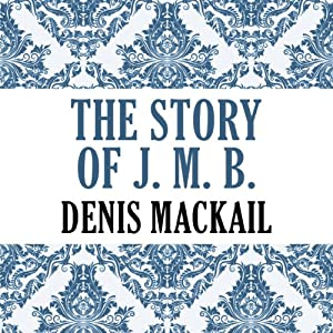 The Story of J. M. Barrie | [Denis Mackail]