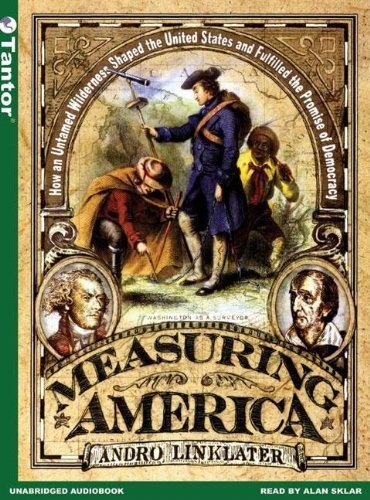 Measuring America: How the United States Was Shaped by the Greatest Land Sale in History: Andro Linklater, Alan Sklar: 9781400130900: Amazon.com: Books