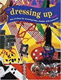 img - for The Dressing-Up Book: Lots of Ideas for Amazing Hats, Masks, and Costumes (Jump! Activity Series) by Wendy Baker (1994-06-04) book / textbook / text book