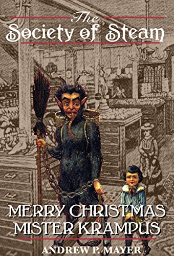 Merry Christmas Mister Krampus: A Holiday Short (The Society of Steam) (Society Of Steam compare prices)