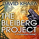 The Bleiberg Project (Le Project Bleiberg) (       UNABRIDGED) by David Khara, Simon John (translator) Narrated by Graham Vick