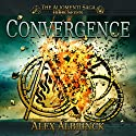 Convergence: Aliomenti Saga Series, Book 7 Audiobook by Alex Albrinck Narrated by Todd McLaren