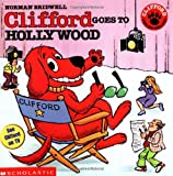 Clifford Goes to Hollywood (Clifford the Big Red Dog) Norman Bridwell