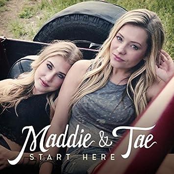 Maddie & Tae – Start Here