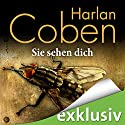 Sie sehen dich Hörbuch von Harlan Coben Gesprochen von: Detlef Bierstedt