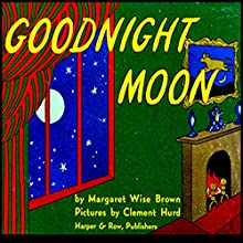 Goodnight Moon (       UNABRIDGED) by Margaret Wise Brown Narrated by Buffy Allen