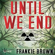 Until We End (       UNABRIDGED) by Frankie Brown Narrated by Amber Patrick